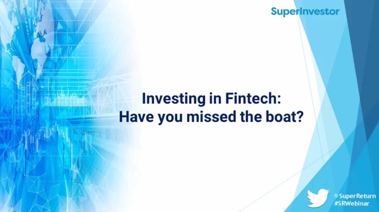 Investing in Fintech: Have you missed the boat?